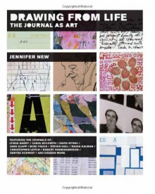 Drawing From Life: The Journal as Art - Jennifer New