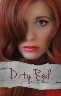 Dirty Red (Love Me With Lies #2) - Tarryn Fisher