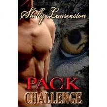 Pack Challenge (Magnus Pack, #1) - Shelly Laurenston