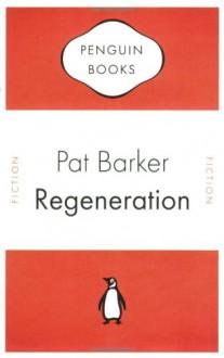 Regeneration (Penguin Celebrations) - Pat Barker