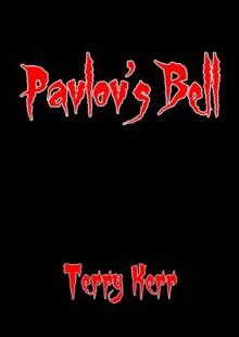 Pavlov's Bell - Terry Kerr