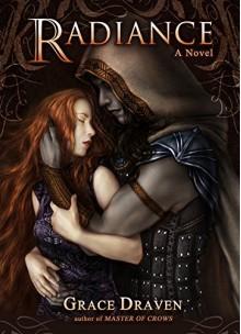 Radiance (Wraith Kings Book 1) - Mel Sanders, Lora Gasway, Isis Sousa, Grace Draven
