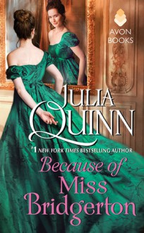 Because of Miss Bridgerton - Julia Quinn
