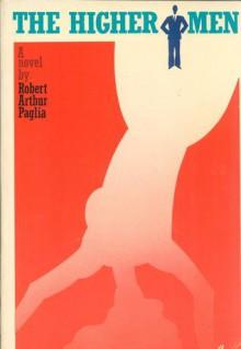 The Higher Men - Robert A. Paglia