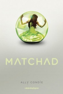 Matchad (Matchad, #1) - Ally Condie