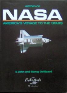 History of NASA: America's Voyage to the Stars - John Dewaard