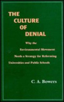 The Culture of Denial - Chet A. Bowers