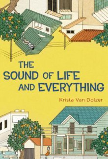 The Sound of Life and Everything - Krista Van Dolzer