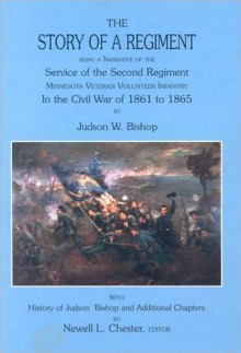 Story of a Regiment: Being a Narrative of the Service of the Second Regiment, Minnesota Veteran Volunteer Infantry, in the Civil War of 186 - Judson Wade Bishop