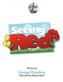 Seeing Red: Story Seeds Vol 1 - George Hamilton, Andrew Hazel