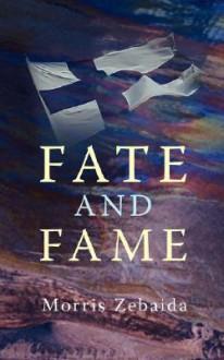 Fate and Fame - Morris Zebaida
