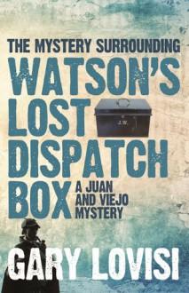 The Mystery Surrounding Watson's Lost Dispatch Box - Gary Lovisi