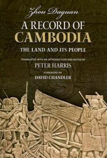 A Record of Cambodia: The Land and Its People - Zhou Daguan, Zhou Daguan