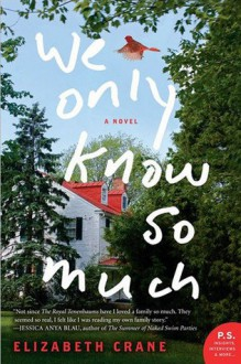 We Only Know So Much - Elizabeth Crane