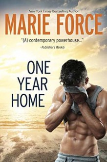 One Year Home (Navy Captain John West #2) - Marie Force