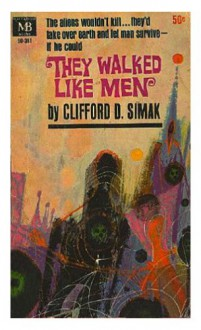 They Walked Like Men - Clifford D. Simak