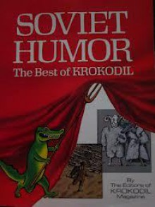 Soviet Humor: The Best of Krokodil - Krokodil