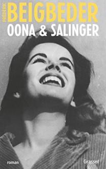 Oona & Salinger: roman (French Edition) - Joseph Grasset, Frédéric Beigbeder