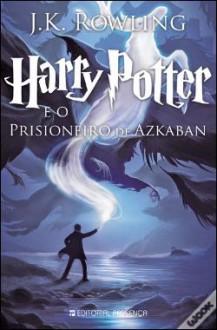 Harry Potter E O Prisioneiro De Azkaban - J.K. Rowling