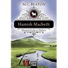 Schottland-Krimis: Hamish Macbeth fischt im Trüben: Kriminalroman - M. C. Beaton