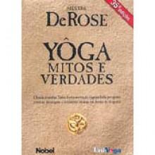 Yôga: Mitos e Verdades - DeRose