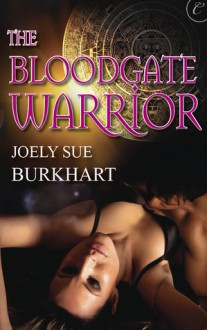 The Bloodgate Warrior - Joely Sue Burkhart