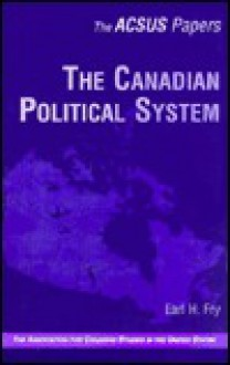 The Canadian Political System - Earl H. Fry, Victor Howard, Joseph T. Jockel