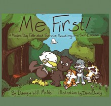Me First!: A Modern Day Fable about Service, Scouting, and Self-Esteem - Will McNeil,Danny McNeil