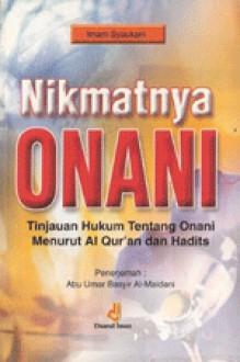 Nikmatnya Onani; Tinjauan Hukum tentang Onani Menurut Al Qur'an dan Hadist - Imam Syaukani