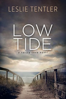 Low Tide: Rarity Cove Book Two - Leslie Tentler