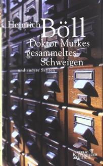Doktor Murkes Gesammeltes Schweigen by Boll, Heinrich published by Verlag Kiepenheuer & Witsch GmbH & Co KG (2000) - Heinrich Boll