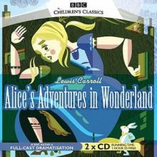 Alice's Adventures In Wonderland (Bbc Audio) - Lewis Carroll