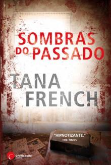 Sombras Do Passado - Tana French