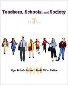 Teachers, Schools, and Society - Myra P. Sadker, David M. Sadker