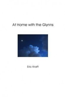 At Home with the Glynns (Trade Paperback) - Eric Kraft