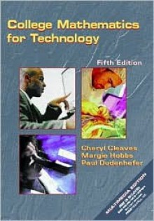 College Mathematics for Technology [With CDROM] - Cheryl Cleaves, Margie Hobbs, Paul Dudenhefer