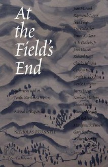 At the Field's End: Interviews with 22 Pacific Northwest Writers - Nicholas O'Connell