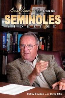 Bobby Bowden's Tales from Florida State - Bobby Bowden, Steve Ellis
