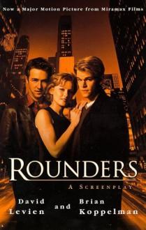 Rounders Screenplay m/tv: A Screenplay - David Levien, Brian Koppelman