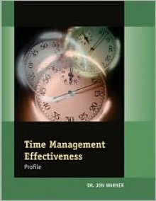 Time Management Effectiveness Profile: Packet Of 5 - Jon Warner