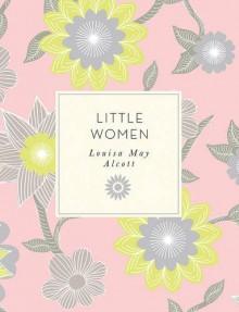 Little Women - Louisa May Alcott,Laura Ciolkowski