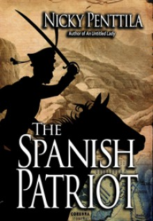 The Spanish Patriot: A Novel of Corunna - Nicky Penttila