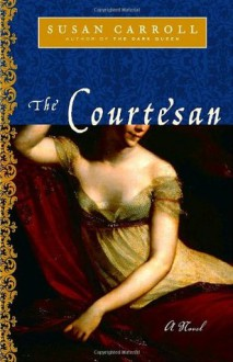 The Courtesan - Susan Carroll