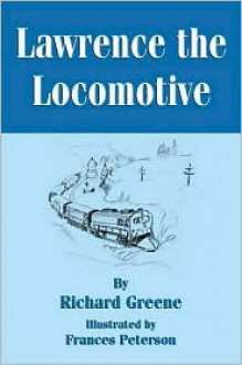 Lawrence the Locomotive - Richard Greene