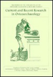 Current and Recent Research in Osteoarchaeology - Katherine Boyle
