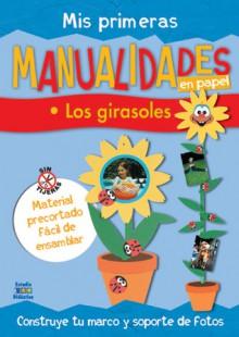 Mis primeras manualidades en papel: Los girasoles - Edimat Libros
