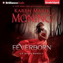 Feverborn: Fever Series, Book 8 - Luke Daniels,Jill Redfield,Karen Marie Moning