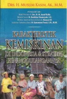 Karakteristik Kemiskinan di Indonesia & Strategi Penanggulangannya - Muslim Kasim