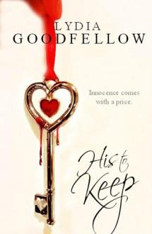 His To Keep - Lydia Goodfellow