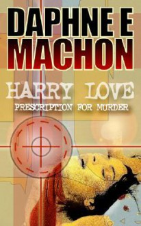 Harry Love - Prescription for Murder - Daphne Machon